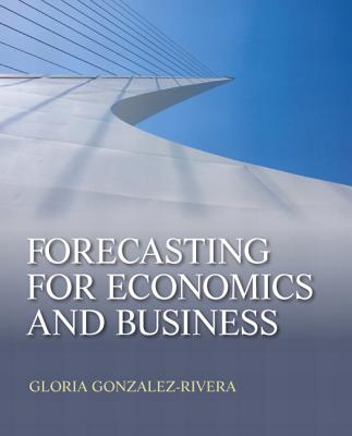 Forecasting for Economics and Business By Gonzalez-rivera, Gloria